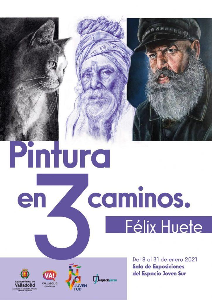 cartel de la exposición de Félix Huete pintura en tres caminos