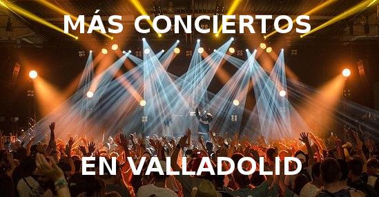 buscar conciertos en Valladolid